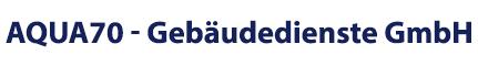 AQUA70 GmbH - Reinigungsunternehmen mit langjähriger Erfahrung